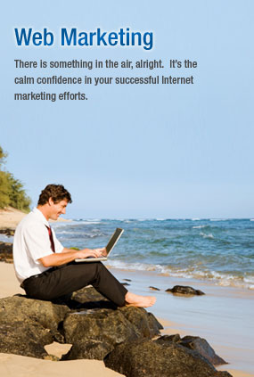 Web Marketing : There is something in the air, alright. It's the calm confidence in your successful internet marketing efforts.