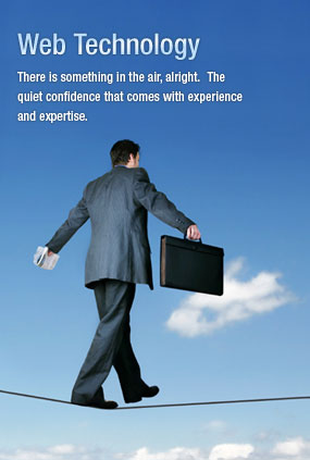 Web Technology : There is something in the air, alright. The quiet confidence that comes with experience and expertise.